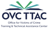 OVC TTAC: Office for Victims of Crime Training & Technical Assistance Center