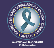 Advanced Military Sexual Assault Advocate Training