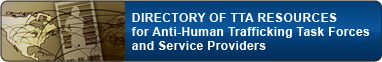 Directory of Training and Technical Assistance Resources for Anti-Human Trafficking Task Forces and Service Providers
