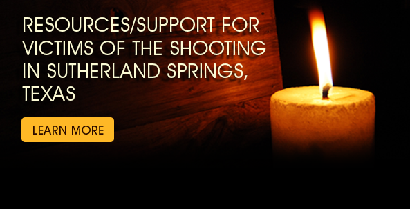 Resources/Support for Shooting Victims in Sutherland Springs, Texas